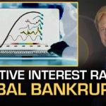 Negative Interest Rates = Global Bankruptcy