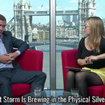 A Perfect Storm Is Brewing in the Physical Silver Market