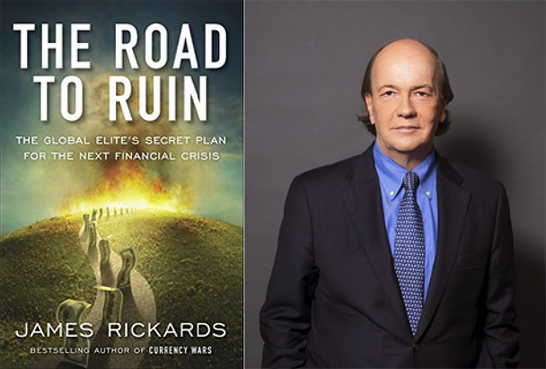 Jim Rickards: The Road To Ruin