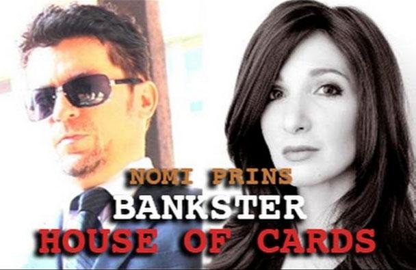 Nomi Prins - Bankster House og Cards